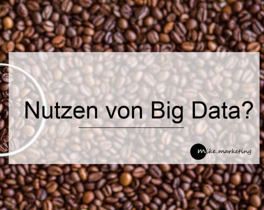 der unbekannte Nutzen von Big Data