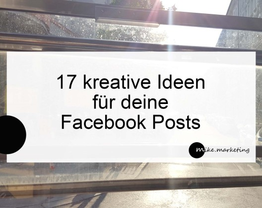 17 kreative Ideen für FB Posts_Michaela Benkitsch