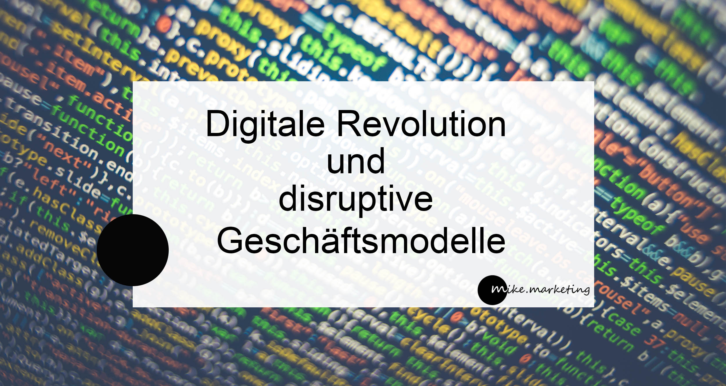 Digitale Revolution und disruptive GModelle_mikemarketing